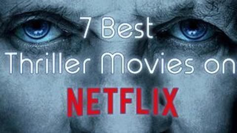 Here are top seven thrillers that you can stream on Netflix