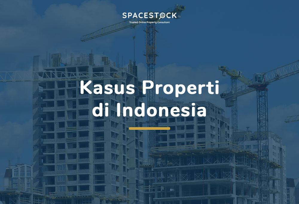 Kasus Properti di Indonesia