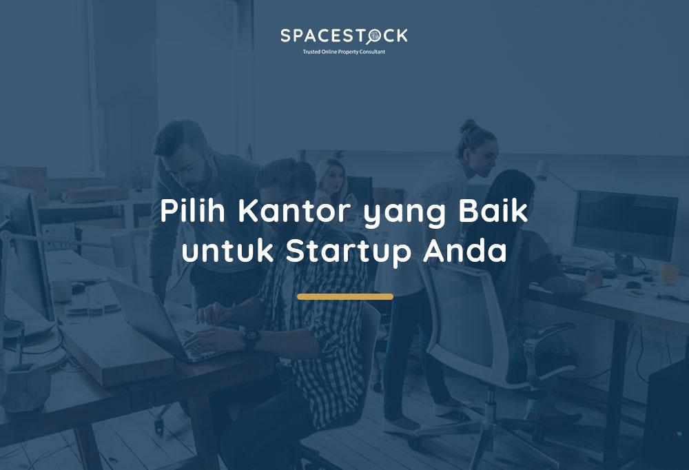 Tips Memilih Kantor Startup
