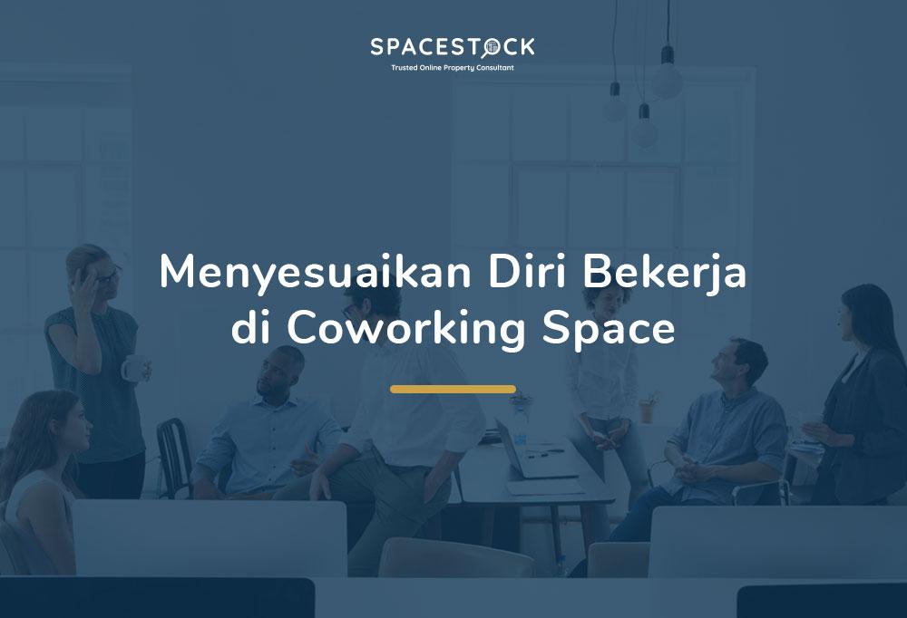 Tips Adaptasi di Coworking Space