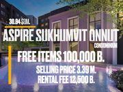 Aspire Sukhumvit-Onnut โครงการสวยที่สุด ซ.อ่อนนุช 21 BTS อ่อนนุช   ผ่อนกับเจ้าของได้นาน ๑ ปี ของขวัญ กว่า 100,000 บาท