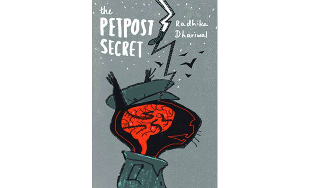 The PetPost Secret by Radhika R. Dhariwal, HarperCollins, Rs 250.