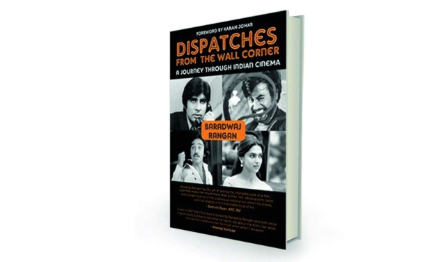 Dispatches from the Wall Corner: A Journey Through Indian Cinema - by Baradwaj Rangan