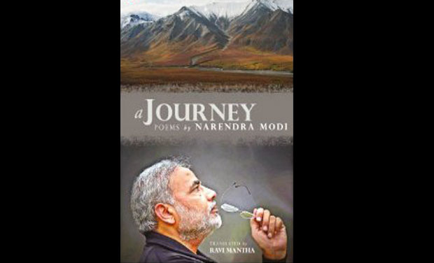 """A Journey: Poems by Narendra Modi"" is translated from Gujarati by Ravi Mantha."