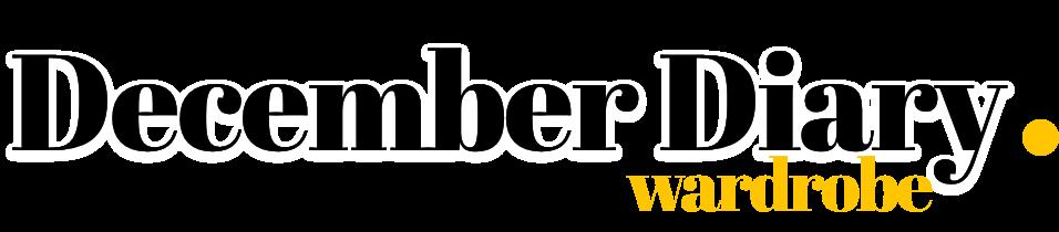 DECEMBER DIARY WARDROBE