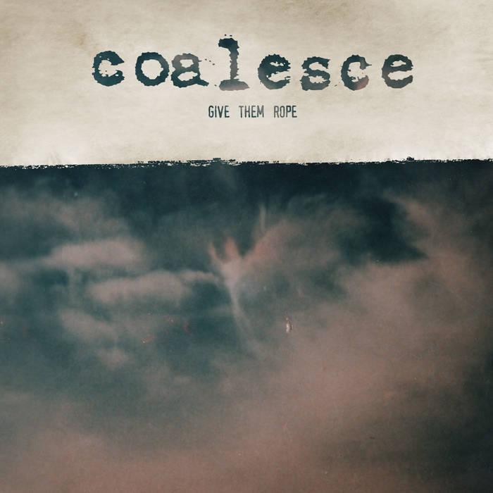 COALESCE-GIVEEMAROPE.jpg