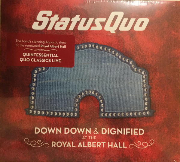 STATUS QUO  Down Down & Dignified at the Royal Albert Hall CD.jpg