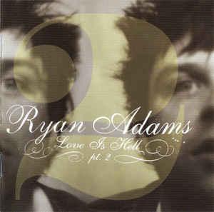 RYAN ADAMS Love Is Hell Pt.2 CD.jpg