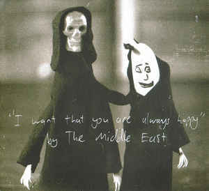 THE MIDDLE EAST I Want That You Are Always Happy CD.jpg