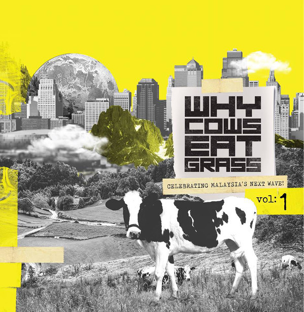 VARIOUS ARTISTS Why Cows Eat Grass, Celebrating Malaysia's Next Wave Vol.1 CD.jpg