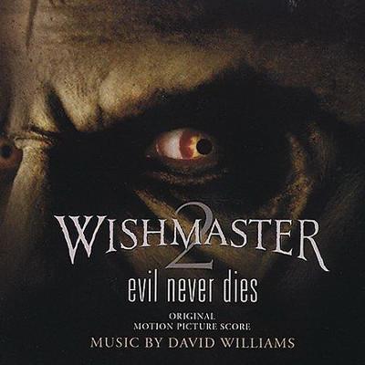 DAVID WILLIAMS Wishmaster 2 Evil Never Dies (Original Motion Picture Score) CD.jpg