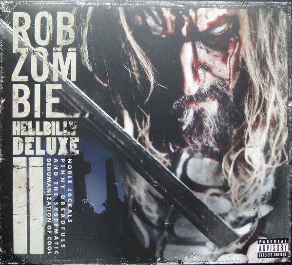 (Used) ROB ZOMBIE Hellbilly Deluxe II Noble Jackals, Penny Dreadfuls And The Systematic Dehumanization Of Cool CD + DVD.jpg