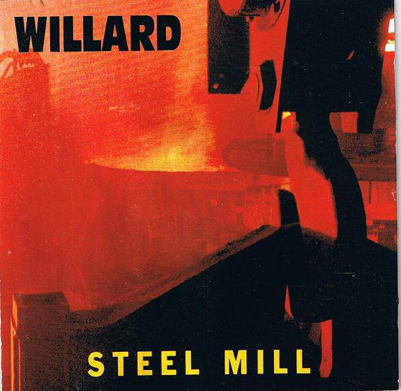 WILLARD Steel Mill CD.jpg