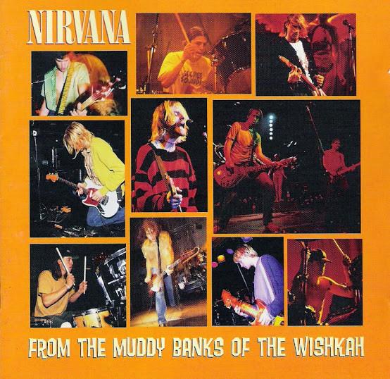 NIRVANA From The Muddy Banks Of The Wishkah CD.jpg