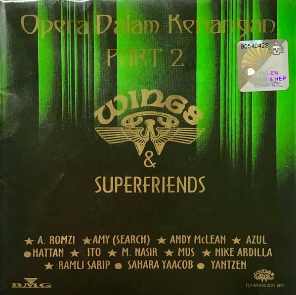 WINGS & SUPERFRIENDS Opera Dalam Kenangan - Part 2.jpg