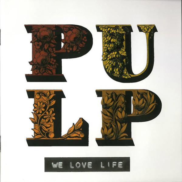 Pulp – We Love Life CD.jpg