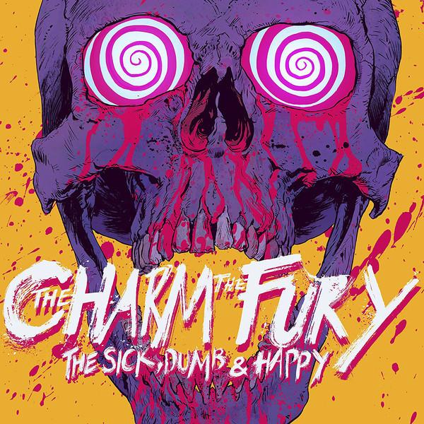 THE CHARM THE FURY The Sick, Dumb & Happy (digipak) CD.jpg