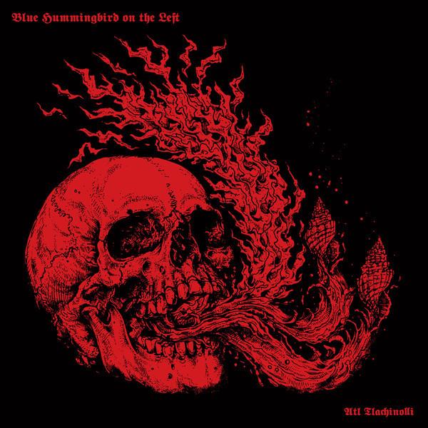 BLUE HUMMINGBIRD ON THE LEFT Atl Tlachinolli CD.jpg