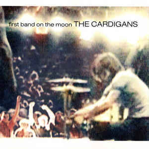 The Cardigans ‎– First Band On The Moon CD.jpg