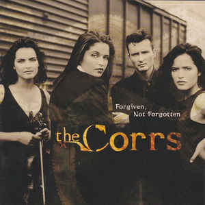 The Corrs – Forgiven, Not Forgotten CD.jpg