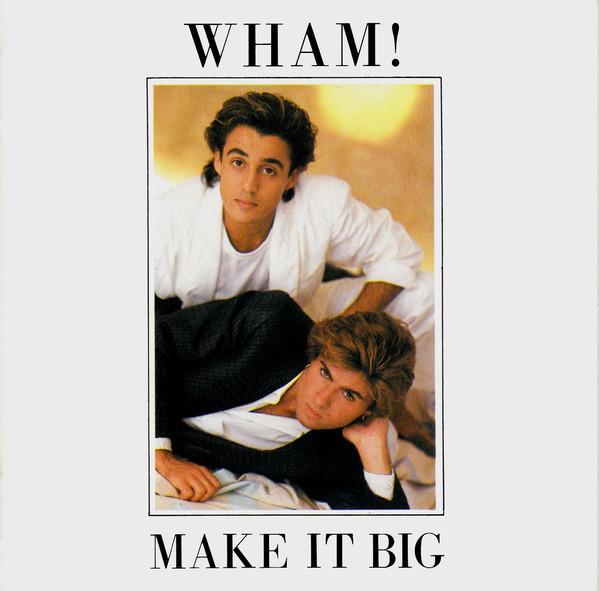 Wham! – Make It Big CD.jpg