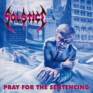 SOLSTICE Pray For The Sentencing 2CD.jpg