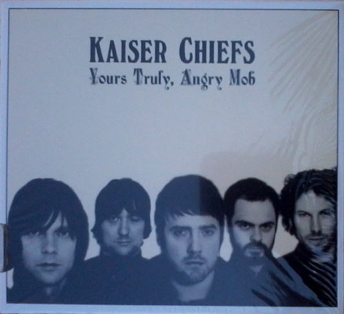 KAISER CHIEFS Yours Truly, Angry Mob CD.jpg
