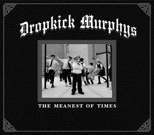 DROPKICK MURPHYS The Meanest of Times (digipak) CD.jpg