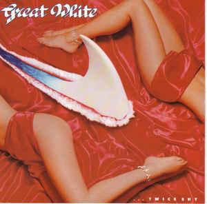 GREAT WHITE ...Twice Shy CD.jpg
