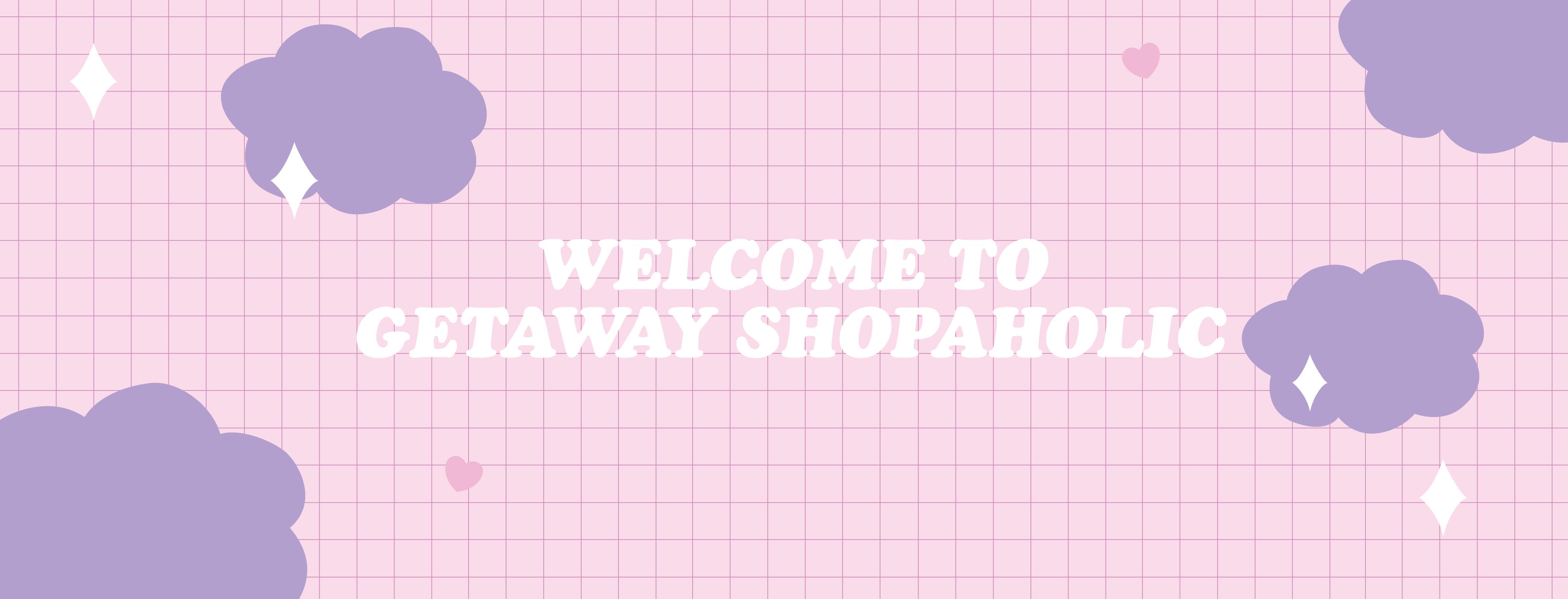 Getaholic - Getaway Shopaholic |
