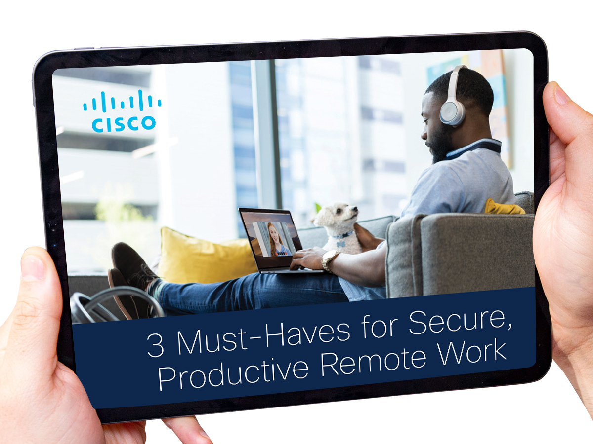 3 must-haves for secure, productive remote work