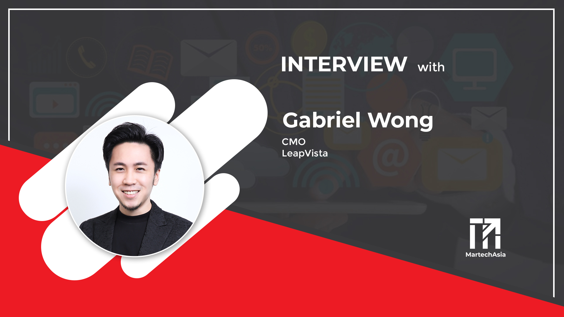 interview with Gabriel Wong about customer centric digital marketing