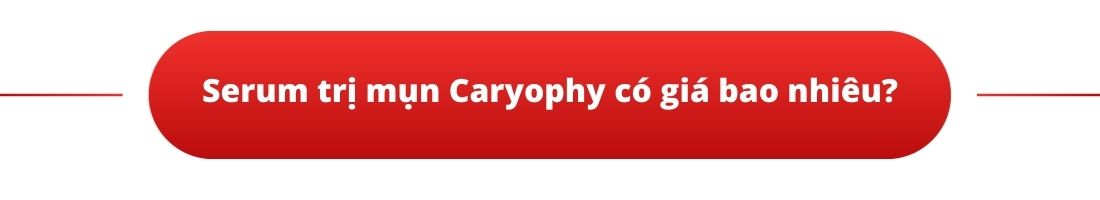 Serum trị mụn Caryophy có giá bao nhiêu?