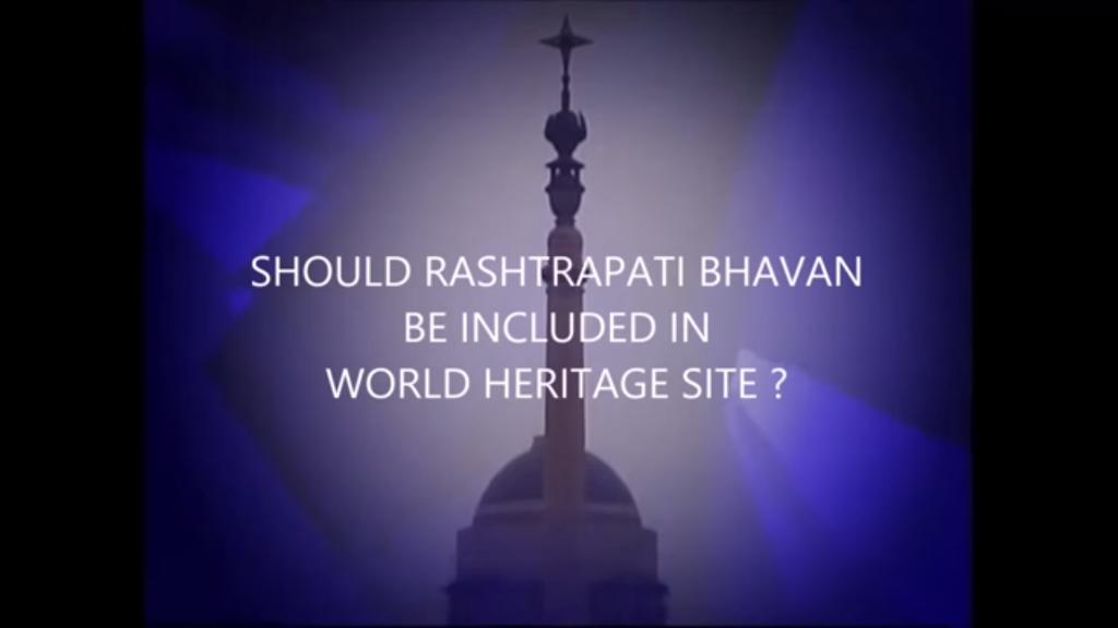 Rashtrapati Bhavan for World heritage Site