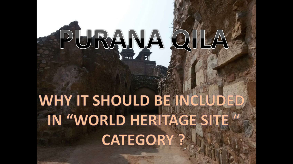 Purana quila for world heritage site
