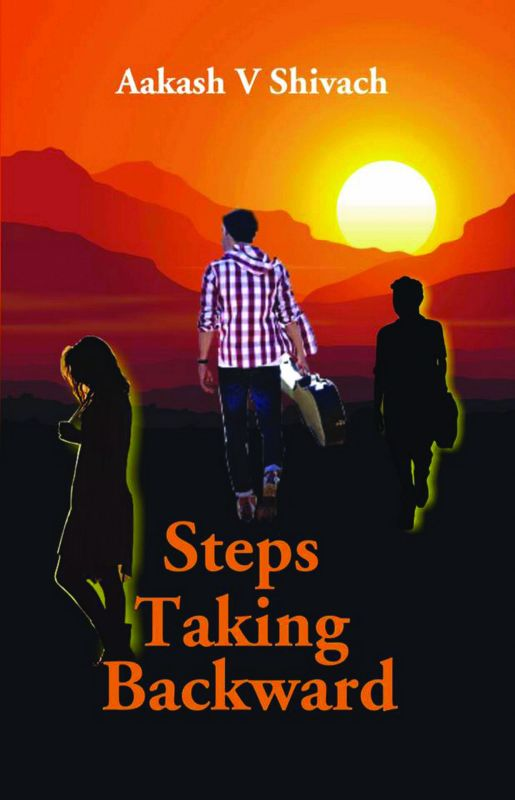 Steps taking backwards, by Aakash V Shivach, Publisher: Gyan Books, pp. 239, Rs 199