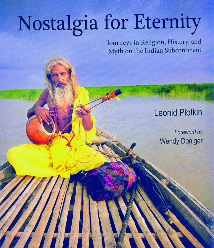 The book cover of Nostalgia for Eternity: Journeys in Religion, History and Myth on the Indian Subcontinent by  photographer-author Leonid Plotkin