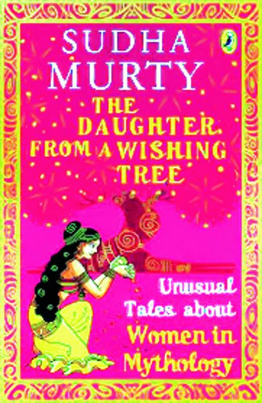 The Daughter from a Wishing Tree Publisher: Puffin, Pages: 192 Price: Rs 250