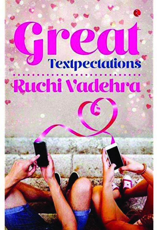 Great Textpectations by  Ruchi Vadehra  Publisher - Rupa Publications Pages: 228 Price: Rs 295.