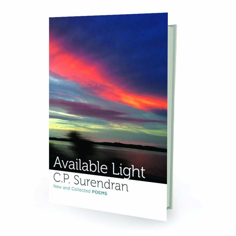 Available Light: New and Collected Poems by C.P. Surendran Speaking Tiger Publishing Pvt. Ltd. Pages- 272 Price Rs 499