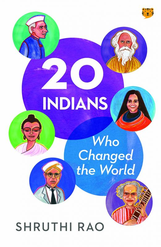 20 Indians Who Changed The World by Shruthi Rao, Publisher: Talking Club, Pp.240, Rs 299