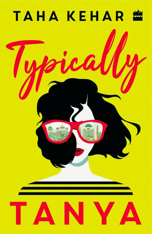 Typically Tanya by Taha Kehar Rs 299, pp 252 Harper Collins