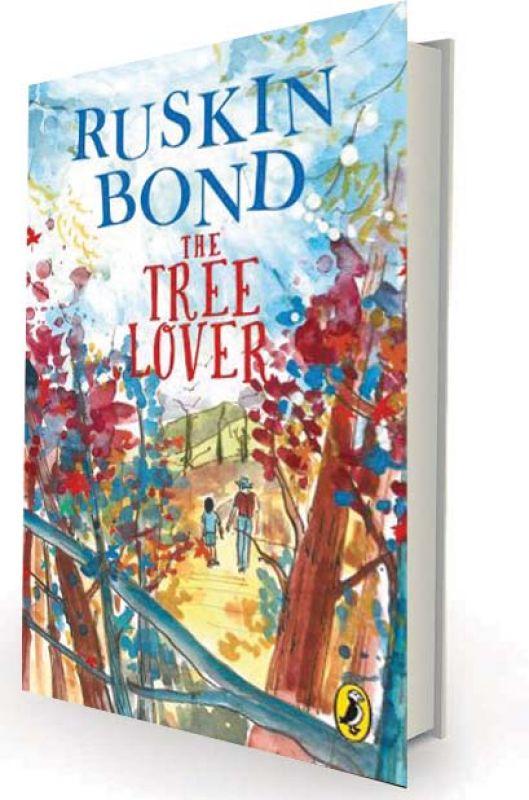 The Tree Lover by Ruskin Bond Penguin Random House, Rs 175