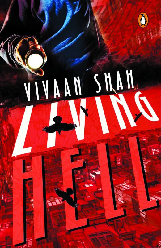 Living Hell, by Vivaan Shah, Penguin India, pp. 250, Rs 256