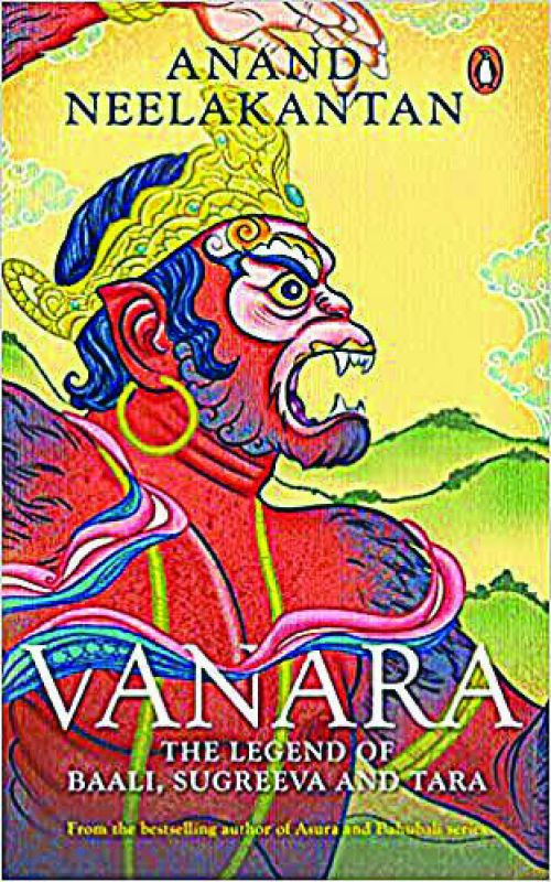Vanara  Anand Neelakantan Publisher: Penguin Random House India Pvt Ltd Pp: 304, Cost: Rs 350.