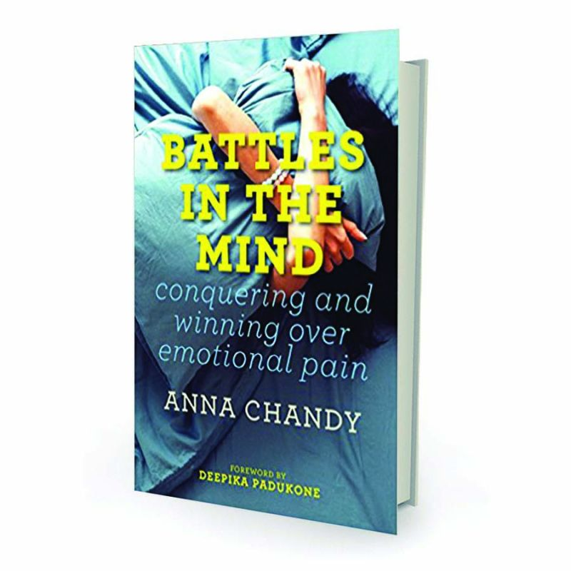 Battles in the Mind By Anna Chandy  Penguin Random House India,  pp.288, Rs 399.
