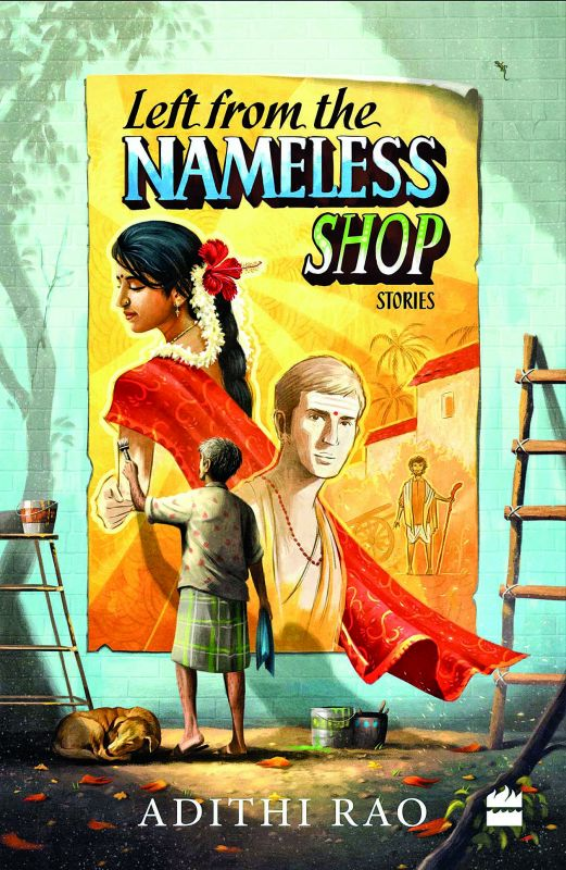 Left from the nameless shop by Adithi Rao Publisher: Harper Collins Pages: 328 Price: Rs 399