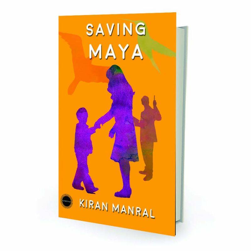 Saving Maya Kiran Mrinal, Bombaykala Books, pp.142, Rs 275