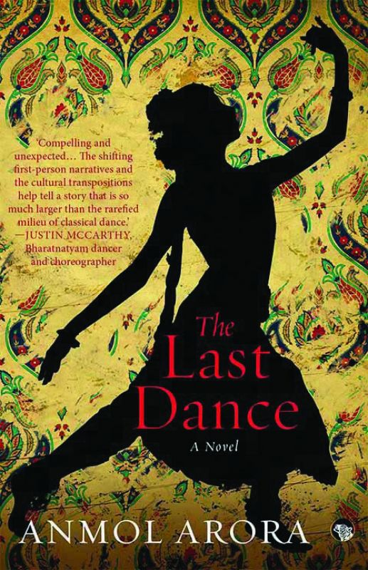 The Last Dance by Anmol Arora, Publisher: Speaking Tiger, Pp. 310, Rs 499.