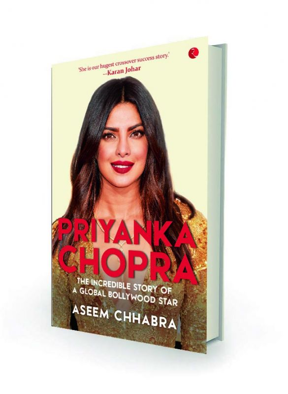Priyanka Chopra:  The Incredible Story of  a Global Bollywood Star by Aseem Chhabra Rupa, Rs 500